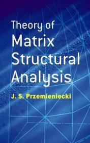 Theory of Matrix Structural Analysis (Dover Civil and Mechanical Engineering) 英文原版 矩阵结构分析理论 (美)J.S.普齐米尼斯基著