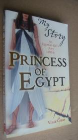 (my story)Princess of Egypt  An Egyptian Girl's Diary 1490 BC 《我的故事系列:埃及公主: 公元前1490 埃及姑娘日记》 英文原版大32开