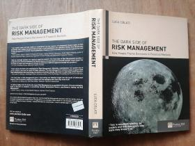 THE DARK SIDE OF RISK MANAGEMENT