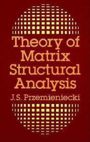 Theory of Matrix Structural Analysis