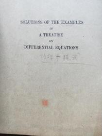 SOLUTIONS OF THE EXAMPLES IN A.TREATISE ON DIFFERENTIAL EQUATIONS
