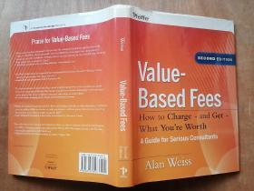 Value-based Fees How To Charge - And Get - What Youre Worth