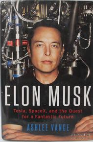 Elon Musk:Tesla, SpaceX, and the Quest for a Fantastic Future