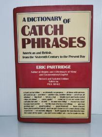 16世纪以来,美国与英国英语流行语词典   Dictionary of Catch Phrases: American and British, from the Sixteenth Century to the Present Day by Eric Partridge (语言学)英文原版书