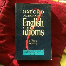 Oxford dictionary of english idioms。英文原版〈牛津英语习语词典,第2卷〉
