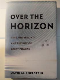 Over the Horizon : Time, Uncertainty, and the Rise of Great Powers