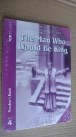 (TOP READERS level 4 Teacher's book) THE MAN WHO WOULD BE KING 24K英文原版书  两册塑封未折