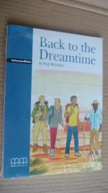 (Graded readers Intermediate) Back to the dreamtime (Pack including Reader.Activity Book.Audio CD) 24K书带CD 塑封未折