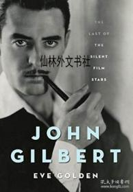 【包邮】2013年出版 John Gilbert: The Last Of The Silent Film Stars