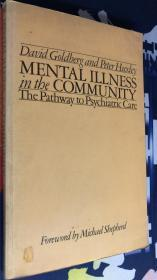 Mental Illness in the Community THE PATHWAY TO PSYCHIATRIC CARE