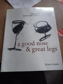 A Good Nose And Great Legs: The Art Of Wine From The Vine To The Table 好鼻子,好腿:从葡萄藤到桌子的酒艺