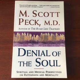 Denial of the Soul: Spiritual and medical perspectives on euthanasia and morality