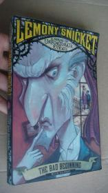 Lemony Snicket (A Series of Unfortunate Events) 1#:THE BAD BEGINNING 英文原版大32开