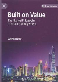 Built on value:the Huawei philosophy of finance management