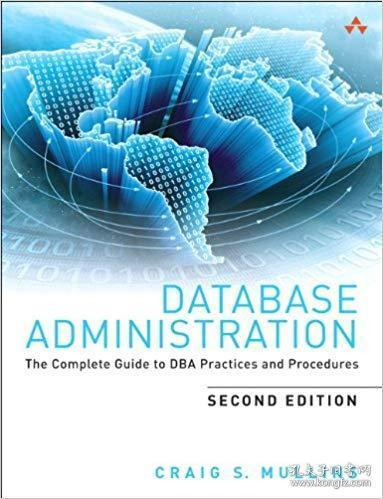 【英文原版DBA教程】Database Administration: The Complete Guide to DBA Practices and Procedures