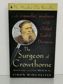 The Surgeon of Crowthorne : A Tale of Murder, Madness and the Oxford English Dictionary by Simon Winchester 英文原版书