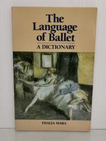 芭蕾舞的语言:插图芭蕾舞词典 The Language of Ballet A Dictionary by Thalia Mara (舞蹈)英文原版书