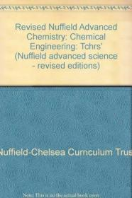 Revised Nuffield Advanced Chemistry: Chemical Engineering: Tchrs (Nuffield advanced science - r...