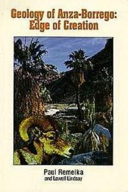 Geology of Anza-Borrego: Edge of Creation (California Desert Natural History Field Guides, No 1)