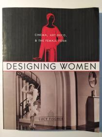 Designing Women: Cinema, Art Deco, and the Female Form