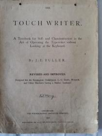 The touch writer: A text-book for self and class-instruction in the art of operating the typewriter without looking at the keyboard