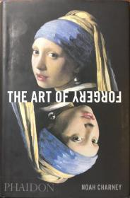 The Art of Forgery:The Minds, Motives and Methods of the Master Forgers (《伪造的艺术》英文原版)