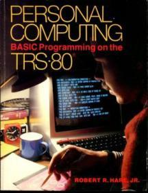 An Introduction to Personal Computing: Basic Programming on the TRS-80 (Brooks/Cole series of mic...