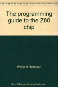 The Programming Guide to the Z80 (TM) Chip