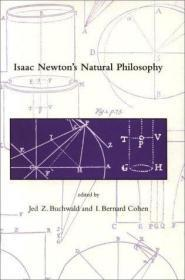 Isaac Newtons Natural Philosophy (Dibner Institute Studies in the History of Science and Technol...