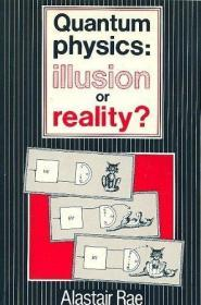 Quantum Physics: Illusion Or Reality?