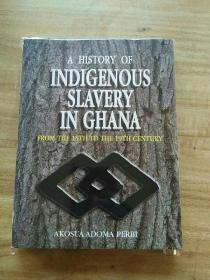 A History of Indigenous Slavery in Ghana : from the 15th to the 19th Century