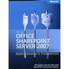 Microsoft Office SharePoint Server 2007 管理员手册Microsoft Office SharePoint Server2007 Administrator's Companion