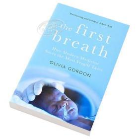 The First Breath: How Modern Medicine Saves the Fragile Lives 英文原版 初次呼吸:现代医学如何拯救脆弱生命