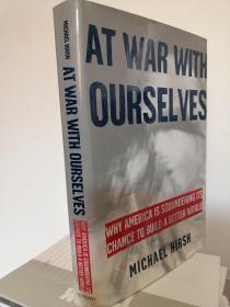 At War with Ourselves: Why America is squandering it's chance to build a better world