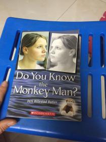 Do You Know the Monkey Man?