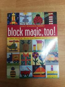 Block Magic, Too: Over 50 New Blocks from Squares and Rectangles 魔力拼块(大16开本 英文版布艺图书)