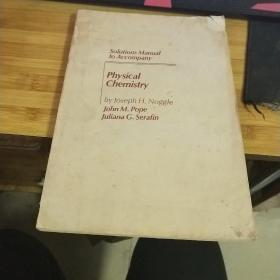 SOLUTIONS MANUAL TO ACCOMPANY PHYSICAL CHEMISTRY:物理化学题解指南 品如图