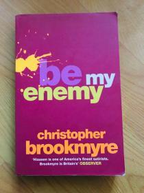 Be My Enemy by Christopher Brookmyre 英文原版