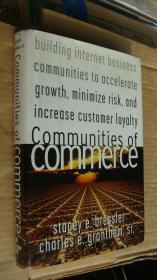 Communities of Commerce:building internet business communities to accelerate growth,minimize risk,and increase customer loyalty  英文原版 布面精装+书就16开