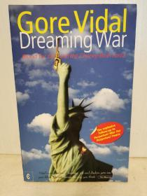 戈尔·维达尔 Dreaming War:Blood for Oil and the Cheney-Bush Junta by Gore Vidal(美国政治)英文原版书