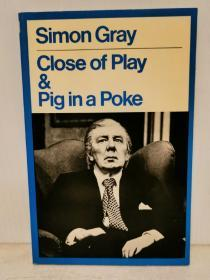 Close of Play & Pig in a Poke by Simon Gray (戏剧)英文原版书