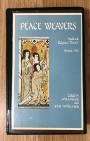Medieval Religious Women: Peaceweavers Volume Two of Medieval Religious Women