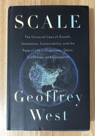 Scale: The Universal Laws of Life, Growth, and Death in Organisms, Cities, and Companies 规模:复杂世界的简单法则
