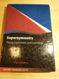 Supersymmetry Theory, Experiment, and Cosmology Oxford Graduate Texts