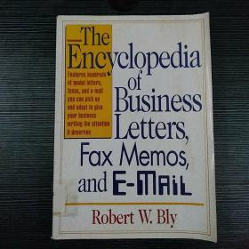 The  Encyclopedia of Business Letters,  Fax Memos, and E -MAiL