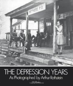 The Depression Years As Photographed By Arthur Rothstein (dover Pictorial Archives)