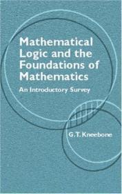 Mathematical Logic And The Foundations Of Mathematics