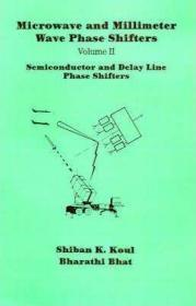Microwave and Millimeter Wave Phase Shifters: Semiconductor and Delay Line Phase Shifters v. 2