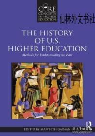 【包邮】2010年出版 The History Of U.s. Higher Education: Methods For Understanding The Past