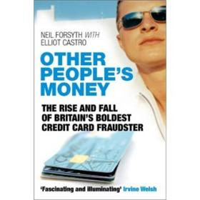 Other Peoples Money: The Rise and Fall of Britains Boldest Credit Card Fraudster  抢钱世界